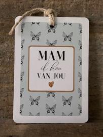 Wenskaart -  Mam ik hou van jou