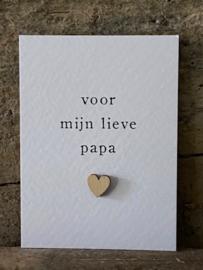 Mini kaart met houten hartje -  Voor mijn lieve papa