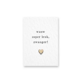 Mini kaartje met houten hartje - Wauw super leuk, zwanger!