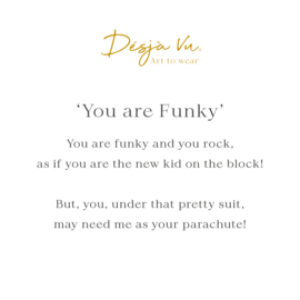 'You are Funky'