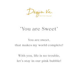 'You are Sweet'