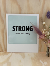 Strong is the new pretty!