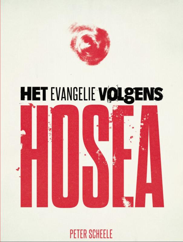 Het Evangelie volgens Hosea  VOORINSCHRIJVING