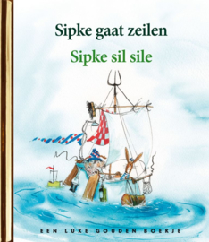 Gouden boekje Sipke gaat zeilen/Sipke sil sile