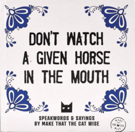 Don't watch a given horse in the mouth