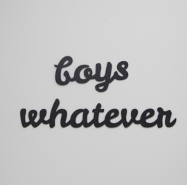 Boys whatever