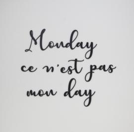 Monday ce n'est pas mon day