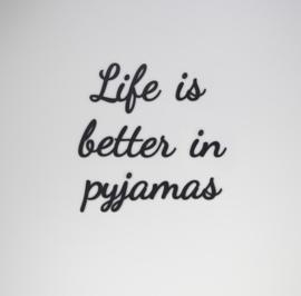 Life is better in pyjamas