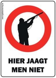Verbodsbord - 'Hier jaagt men niet!'