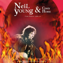 Neil Young & Crazy Horse - Cow Palace 1986 Live LP
