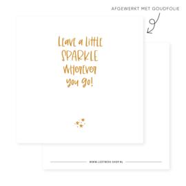 Minikaartje 85x85 • Leave a little sparkle wherever you go! (goudfolie)
