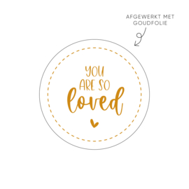 Sticker You are so loved (wit) • Rol 500 stuks • ø40mm