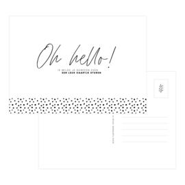 A6 Kaart • Oh hello! Ik wilde je gewoon even een leuk kaartje sturen