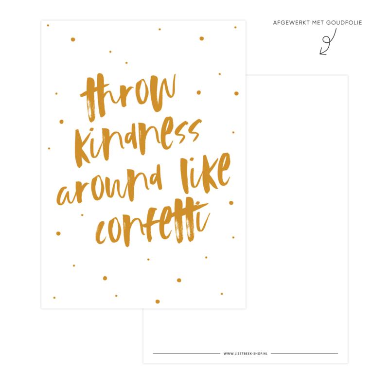 Kaart • Trow kindess around like confetti (Goudfolie)
