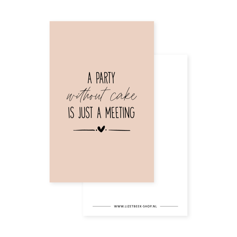 Minikaartje 85x55 • A party without cake is just a meeting