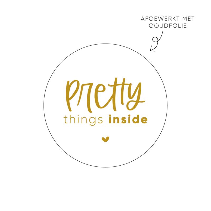 Sticker Pretty things inside • Rol 500 stuks • ø40mm
