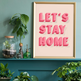Let's Stay Home Roze Print | 30x40