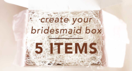 Create You're Bridesmaid Giftbox 5 Items