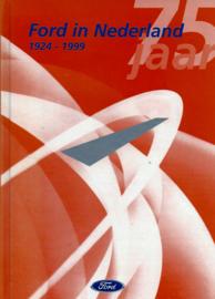 ● 75 Jaar Ford in Nederland. 1924-1999