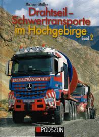 Drahtseil- Schwertransporte im Hochgebirge Band 2