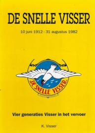 De Snelle Visser. 1912-1982. Vier generaties