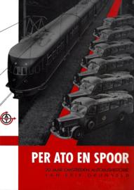 Per ATO en spoor. 20 jaar omstreden autobushistorie