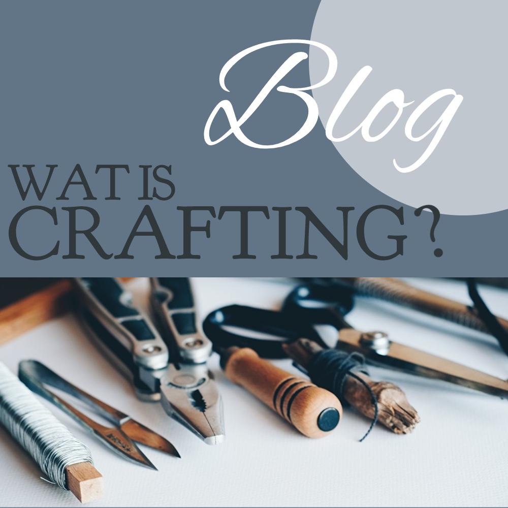 Blog: Wat is crafting