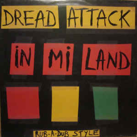 Dread Attack ‎– In Mi Land