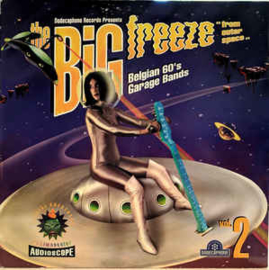 "Various - The Big Freeze ""From Outer Space"" Vol. 2 (Belgian 60's Garage Bands)"