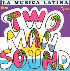 Two Man Sound ‎– La Musica Latina