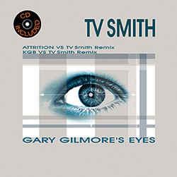 Attrition Vs TV Smith – Gary Gilmore's Eyes