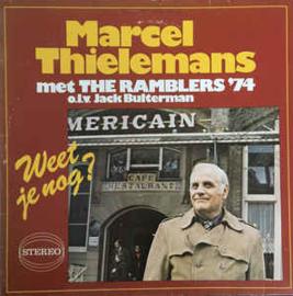 Marcel Thielemans Met The Ramblers '74* O.L.V. Jack Bulterman – Weet Je Nog?