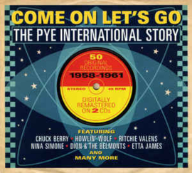 Come On Let's Go, The Pye International Story
