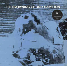 Lydia Lunch and Lucy Hamilton – The Drowning Of Lucy Hamilton