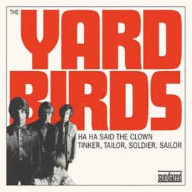 The Yardbirds – Ha Ha Said The Clown / Tinker, Tailor, Soldier, Sailor