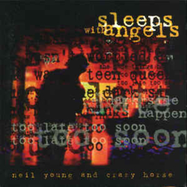 Neil Young And Crazy Horse – Sleeps With Angels