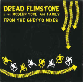 Dread Flimstone & The Modern Tone Age Family ‎– From The Ghetto Mixes