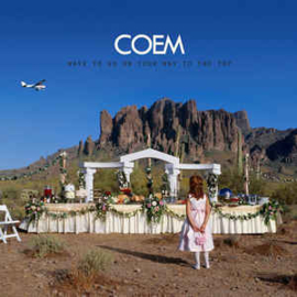 COEM – Wave To Us On Your Way To The Top