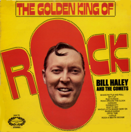 Bill Haley And The Comets – The Golden King Of Rock