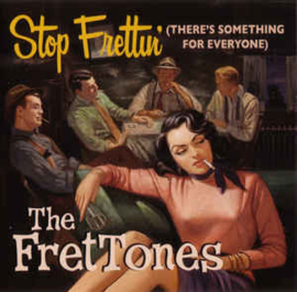 The FretTones ‎– Stop Frettin' (There's Something For Everyone)