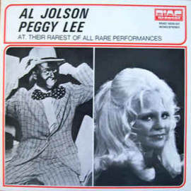 Al Jolson / Peggy Lee ‎– At Their Rarest Of All Rare Performances