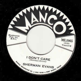 Sherman Evans / Sherman Evans With Cruz Ortiz And The Flames – I Don't Care / Yo Yo Twist