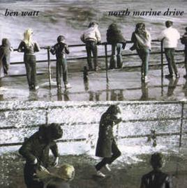 Ben Watt – North Marine Drive