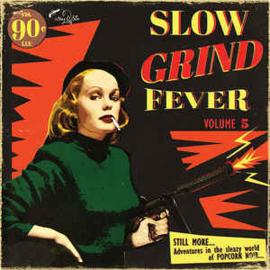 Slow Grind Fever Volume 5 - STILL MORE... Adventures In The Sleazy World Of POPCORN NOIR...
