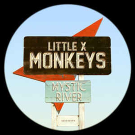 Little X Monkeys – Mystic River