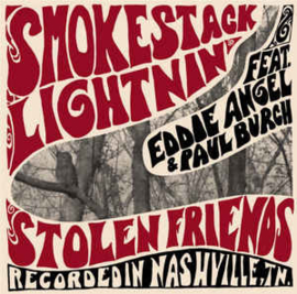 Smokestack Lightnin', Eddie Angel, Paul Burch – Stolen Friends - Recorded In Nashville, Tn.