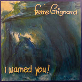 Ferre Grignard – I Warned You