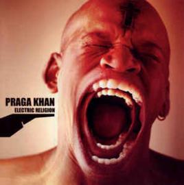 Praga Khan – Electric Religion