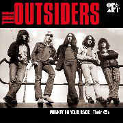The Outsiders – Monkey On Your Back: Their 45's