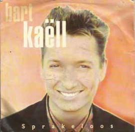 Bart Kaëll – Sprakeloos